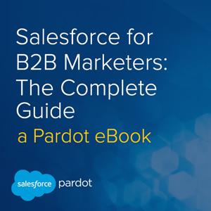 Salesforce for B2B Marketers: The Complete Guide