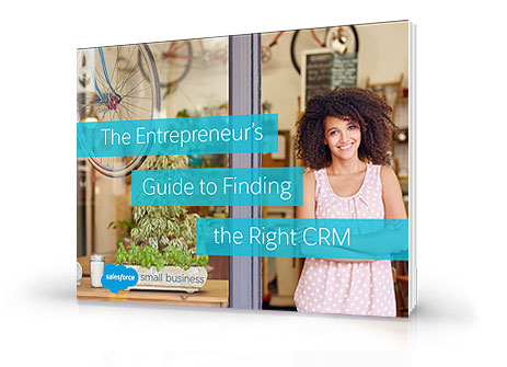 The Entrepreneur's Guide to Finding the Right CRM
