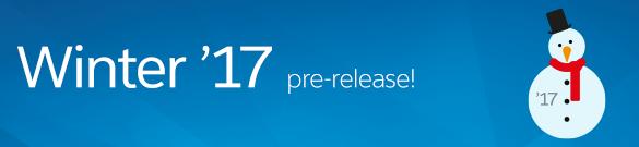 Winter '17 pre-release