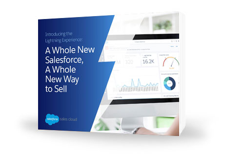 A Whole New Salesforce. A Whole New Way to Sell.