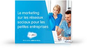 Le marketing sur les réseaux sociaux pour les petites entreprises