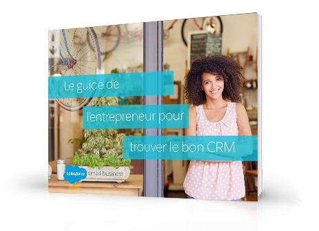 Le guide de l'entrepreneur pour trouver le bon CRM