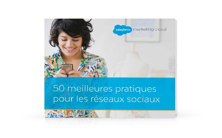 50 meilleures pratiques pour les réseaux sociaux