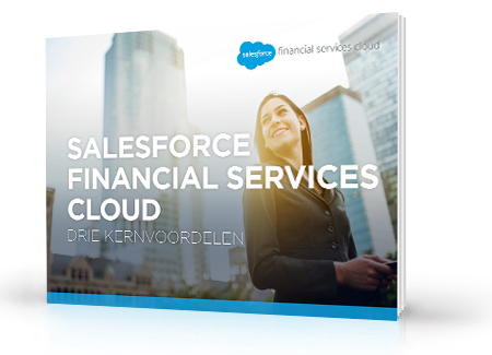 Salesforce Financial Services Cloud — 3 Belangrijke voordelen